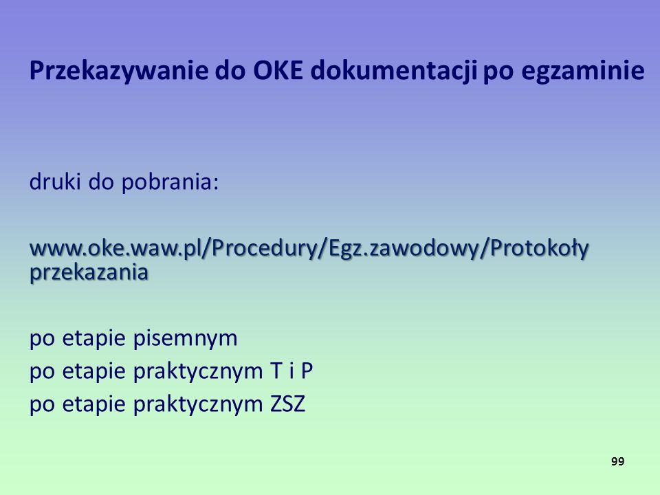 Przekazywanie do OKE dokumentacji po egzaminie druki do pobrania: www.oke.waw.pl/Procedury/Egz.zawodowy/Protokoły przekazania po etapie pisemnym po et