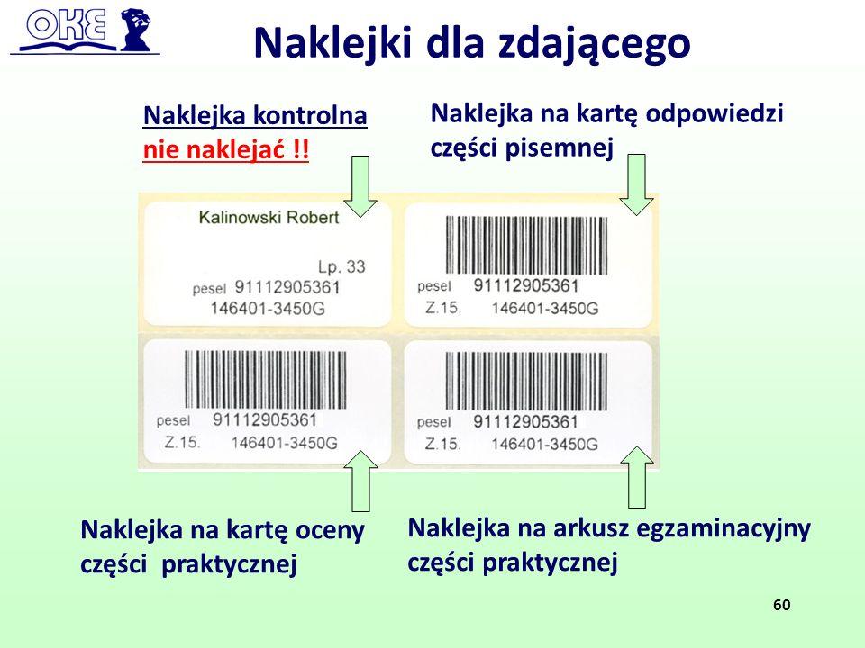 Naklejki dla zdającego Naklejka na kartę oceny części praktycznej Naklejka na kartę odpowiedzi części pisemnej Naklejka na arkusz egzaminacyjny części