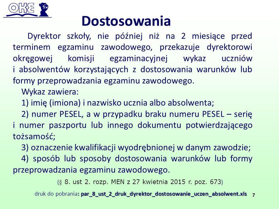 ( § 8. ust 2. rozp. MEN z 27 kwietnia 2015 r. poz. 673 ) Dostosowania 7 Dyrektor szkoły, nie później niż na 2 miesiące przed terminem egzaminu zawodow
