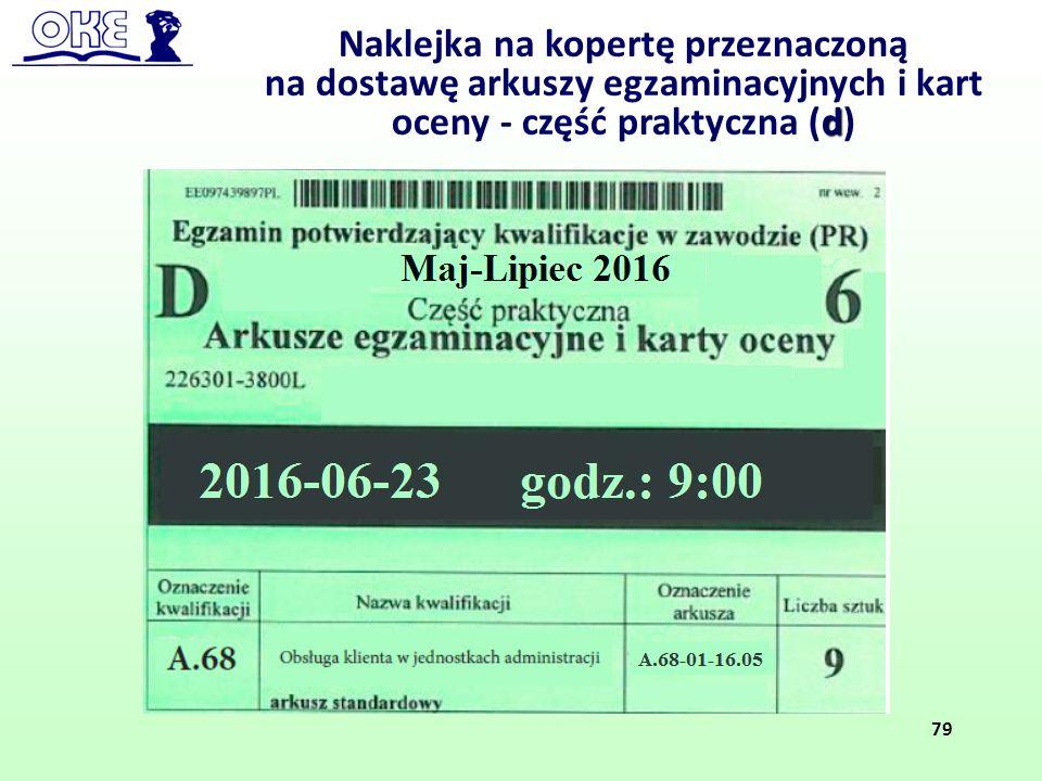 Naklejka na kopertę przeznaczoną d na dostawę arkuszy egzaminacyjnych i kart oceny - część praktyczna (d) 79