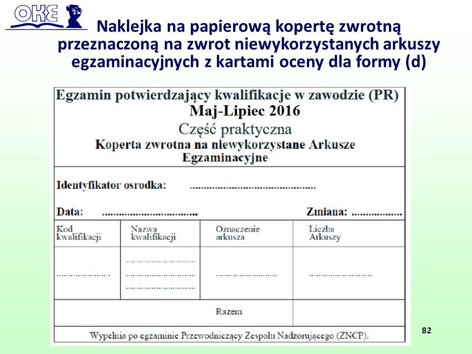 Naklejka na papierową kopertę zwrotną przeznaczoną na zwrot niewykorzystanych arkuszy egzaminacyjnych z kartami oceny dla formy (d) 82