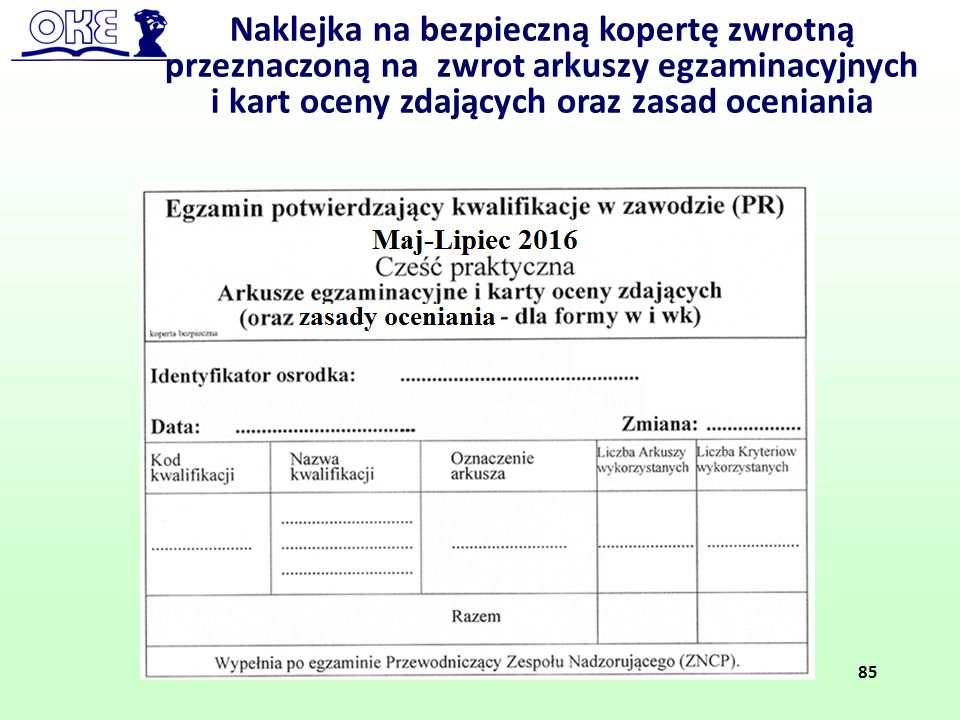 Naklejka na bezpieczną kopertę zwrotną przeznaczoną na zwrot arkuszy egzaminacyjnych i kart oceny zdających oraz zasad oceniania 85