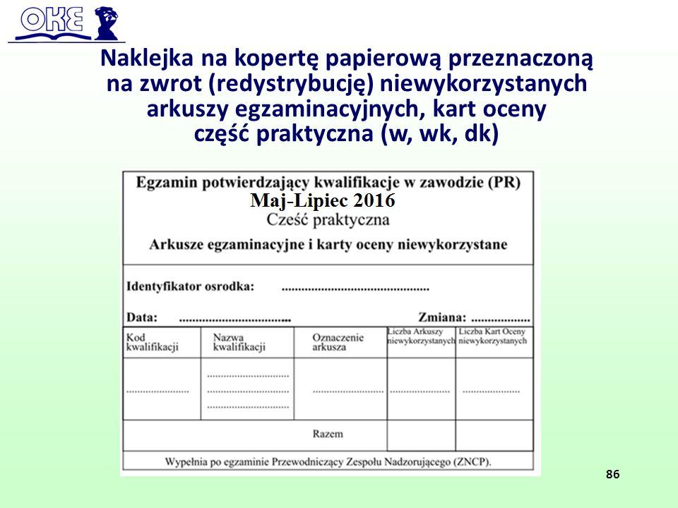 Naklejka na kopertę papierową przeznaczoną na zwrot (redystrybucję) niewykorzystanych arkuszy egzaminacyjnych, kart oceny część praktyczna (w, wk, dk)