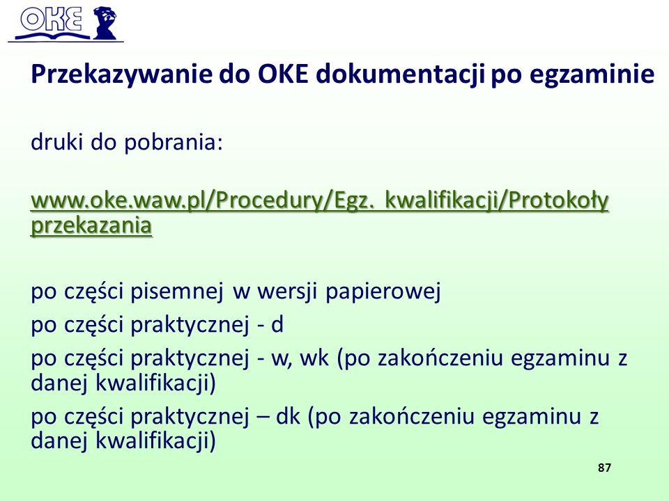Przekazywanie do OKE dokumentacji po egzaminie druki do pobrania: www.oke.waw.pl/Procedury/Egz. kwalifikacji/Protokoły przekazania po części pisemnej