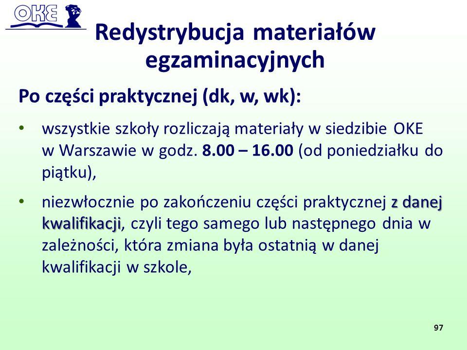 Po części praktycznej (dk, w, wk): wszystkie szkoły rozliczają materiały w siedzibie OKE w Warszawie w godz. 8.00 – 16.00 (od poniedziałku do piątku),