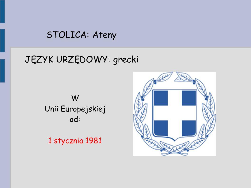 STOLICA: Ateny JĘZYK URZĘDOWY: grecki W Unii Europejskiej od: 1 stycznia 1981