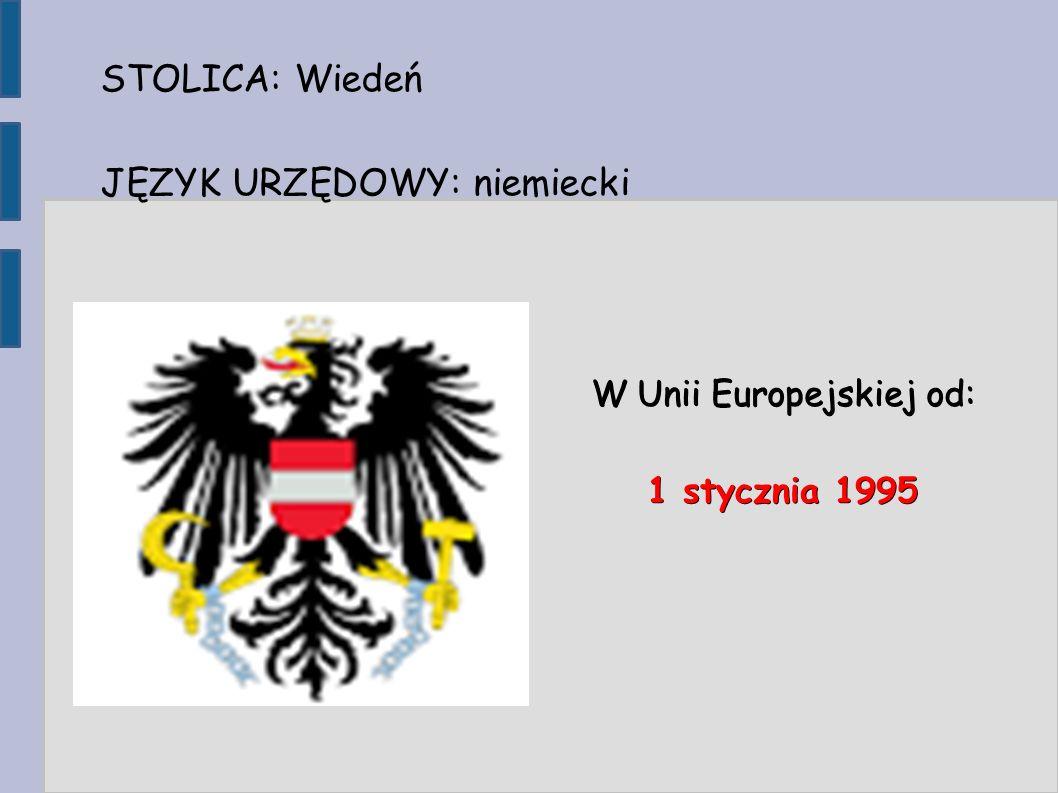 STOLICA: Wiedeń JĘZYK URZĘDOWY: niemiecki W Unii Europejskiej od: 1 stycznia 1995