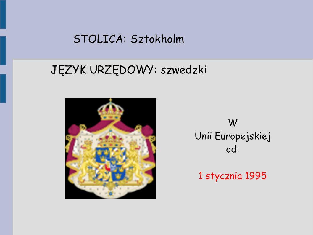 STOLICA: Sztokholm JĘZYK URZĘDOWY: szwedzki W Unii Europejskiej od: 1 stycznia 1995