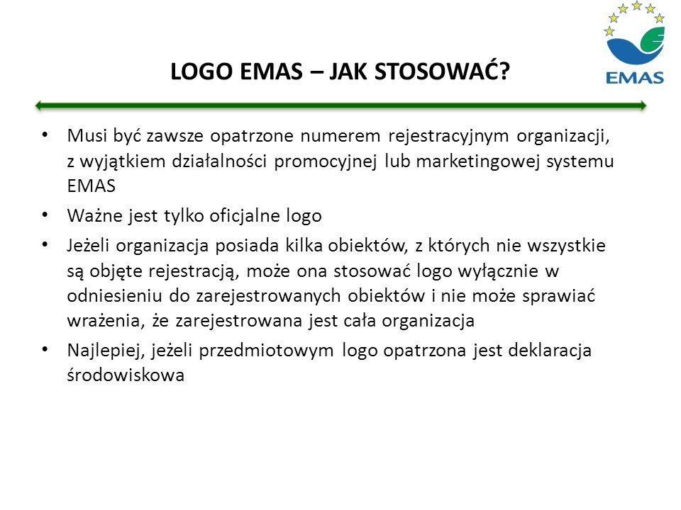 LOGO EMAS – JAK STOSOWAĆ? Musi być zawsze opatrzone numerem rejestracyjnym organizacji, z wyjątkiem działalności promocyjnej lub marketingowej systemu