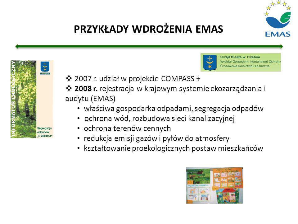  2007 r. udział w projekcie COMPASS +  2008 r. rejestracja w krajowym systemie ekozarządzania i audytu (EMAS) właściwa gospodarka odpadami, segregac
