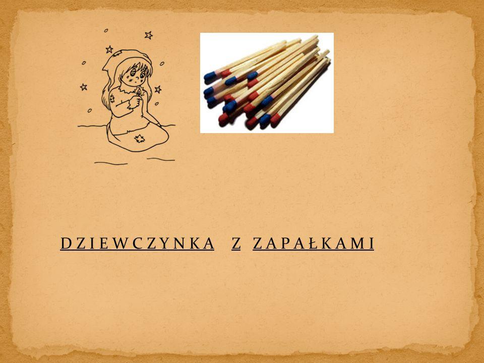 D Z I E W C Z Y N K AZ Z A P A Ł K A M I