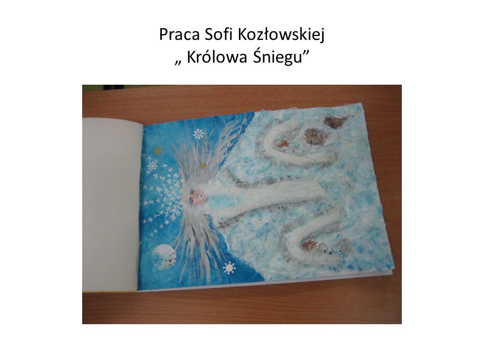 """Praca Sofi Kozłowskiej """" Królowa Śniegu"""