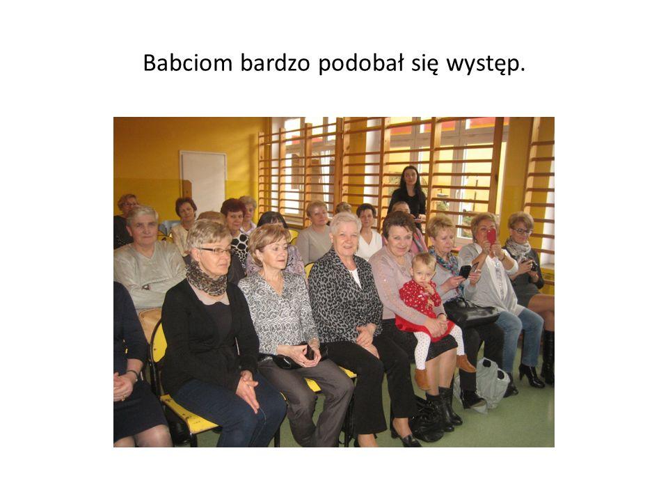 Babciom bardzo podobał się występ.