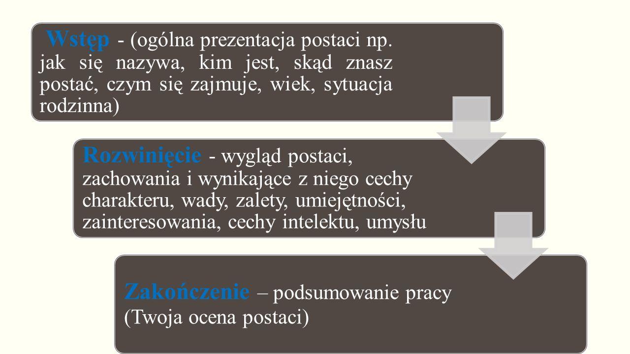 słownictwo zwroty wyrażenia przydatne wygląd zewnętrzny: wzrost (niski / średni / wysoki), sylwetka (gruby / chudy / muskularny / wysportowany / wyprostowany / zgarbiony), twarz (kwadratowa / owalna / podłużna / promienna / opalona / pokryta zmarszczkami / piegowata), włosy (jasne / ciemne / krótkie / długie / kręcone / proste / zawsze starannie uczesane / w nieładzie), oczy (duże / małe / niebieskie / brązowe / zielone / wiecznie zamyślone / ukryte za okularami), nos (duży / mały / krzywy / orli / haczykowaty), usta (małe, duże, wykrzywione w grymas), ubranie (eleganckie / sportowe / zadbane / bogate), dodatki (apaszka / czapka/ torebka).