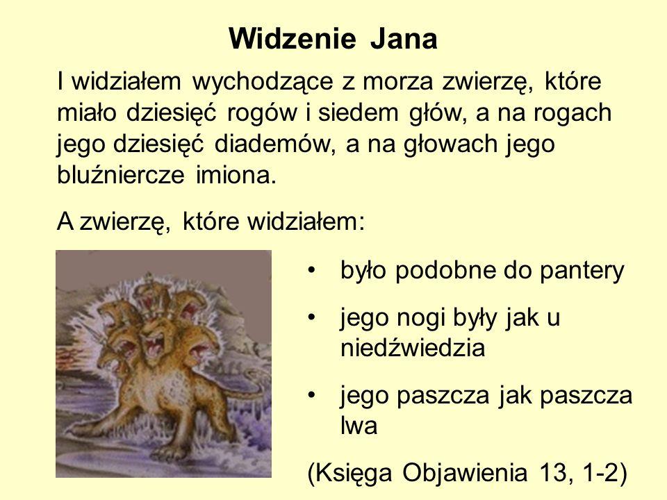 Widzenie Jana I widziałem wychodzące z morza zwierzę, które miało dziesięć rogów i siedem głów, a na rogach jego dziesięć diademów, a na głowach jego