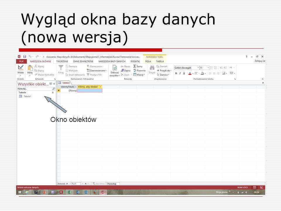 Wygląd okna bazy danych (nowa wersja) Okno obiektów
