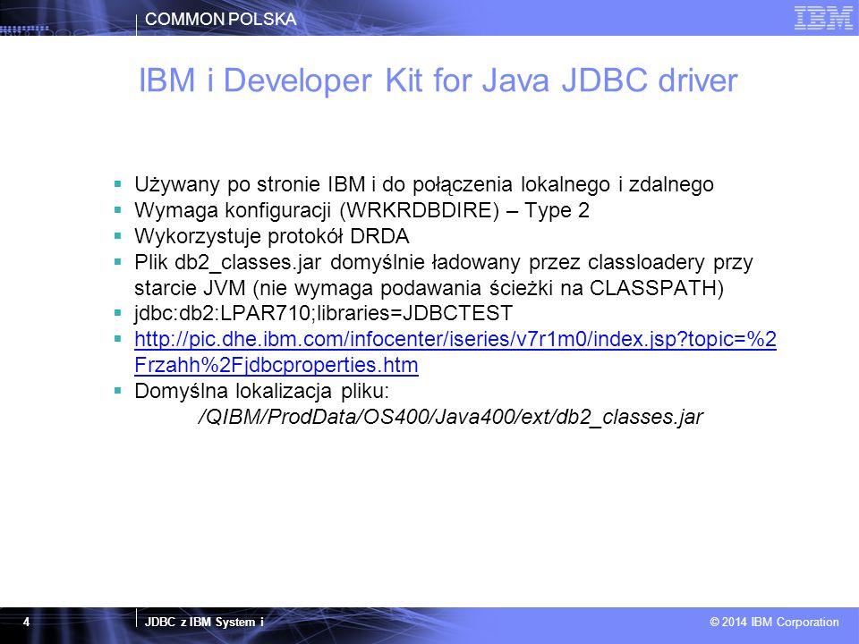 COMMON POLSKA JDBC z IBM System i © 2014 IBM Corporation 15 DBMON view jt400.jar – zdalna baza