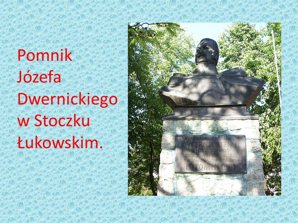 Pomnik Józefa Dwernickiego w Stoczku Łukowskim.