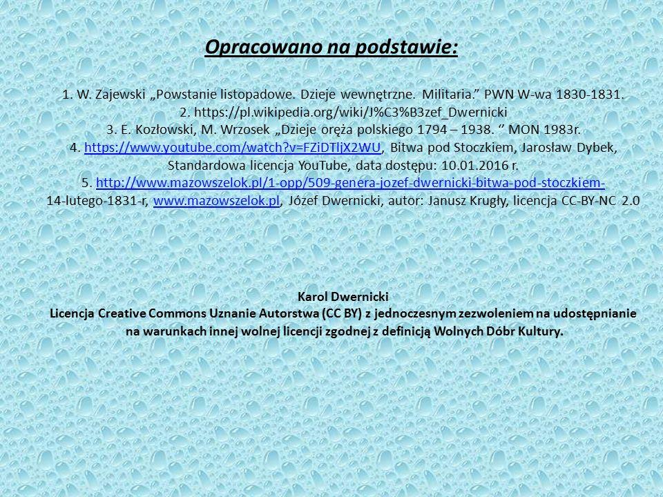 """Opracowano na podstawie: 1. W. Zajewski """"Powstanie listopadowe. Dzieje wewnętrzne. Militaria."""" PWN W-wa 1830-1831. 2. https://pl.wikipedia.org/wiki/J%"""