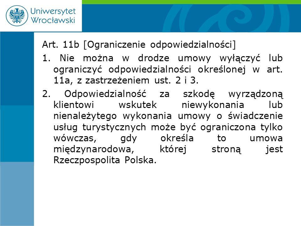 Art. 11b [Ograniczenie odpowiedzialności] 1.