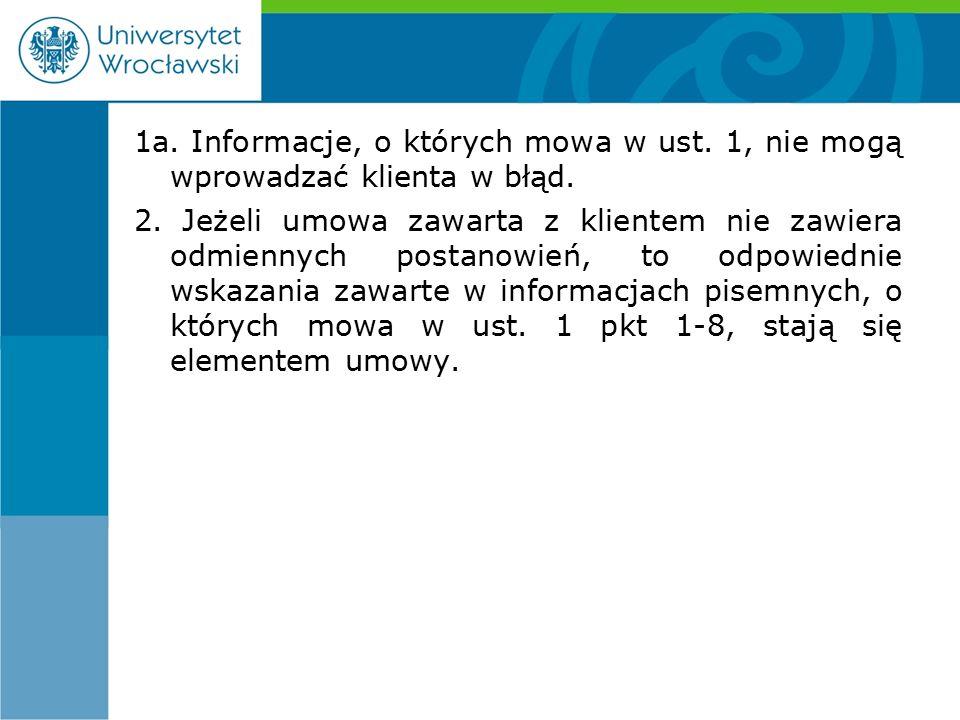 1a. Informacje, o których mowa w ust. 1, nie mogą wprowadzać klienta w błąd.