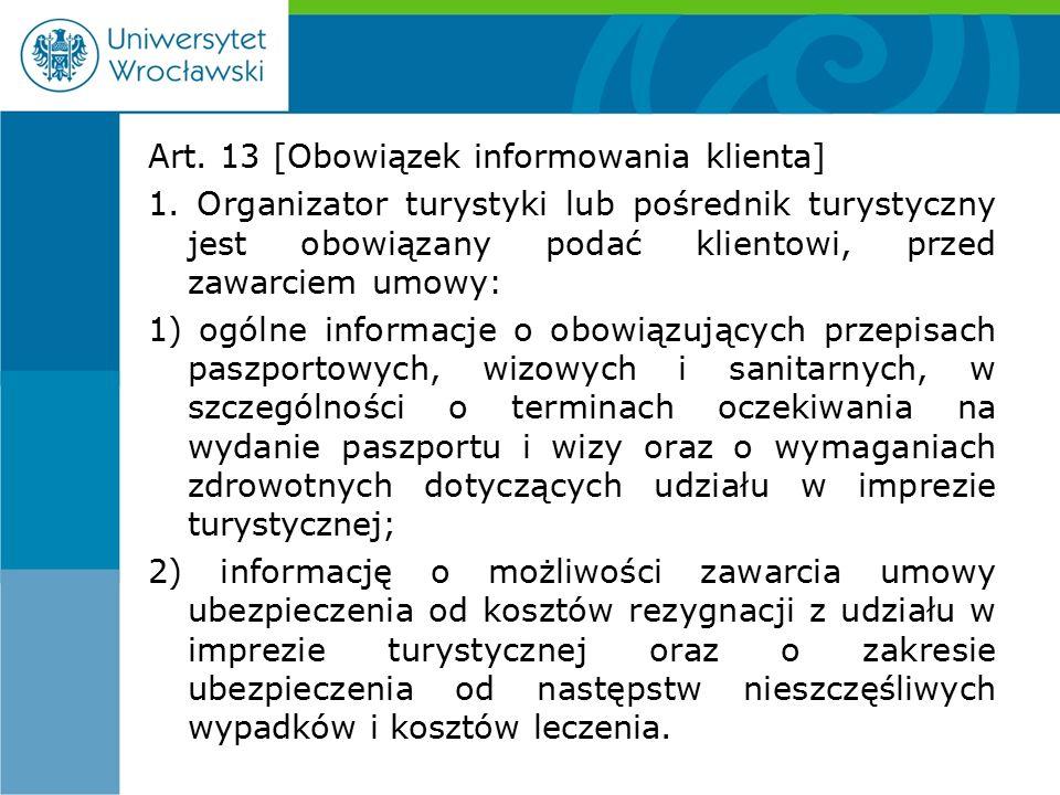 Art. 13 [Obowiązek informowania klienta] 1.