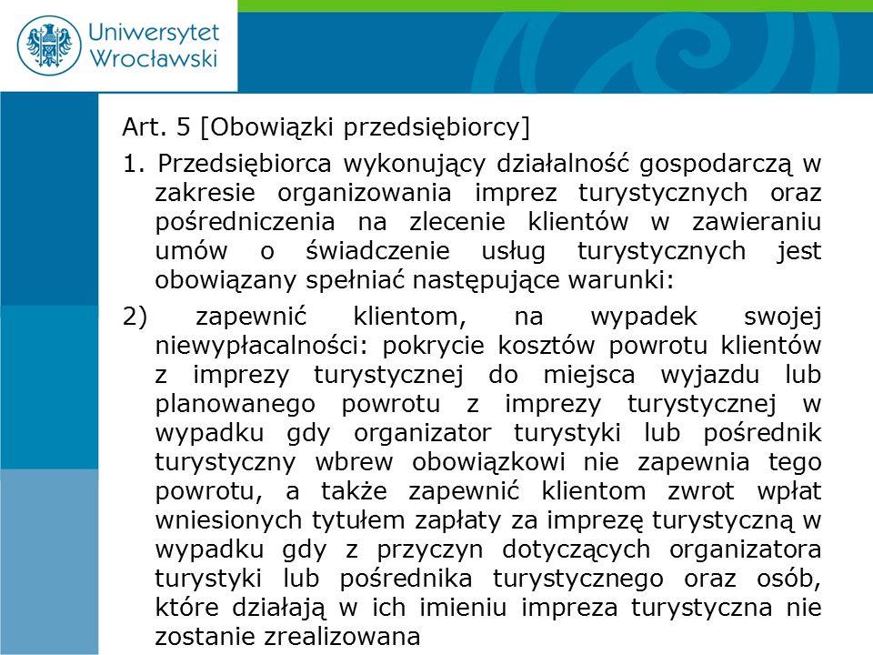 Art. 5 [Obowiązki przedsiębiorcy] 1.