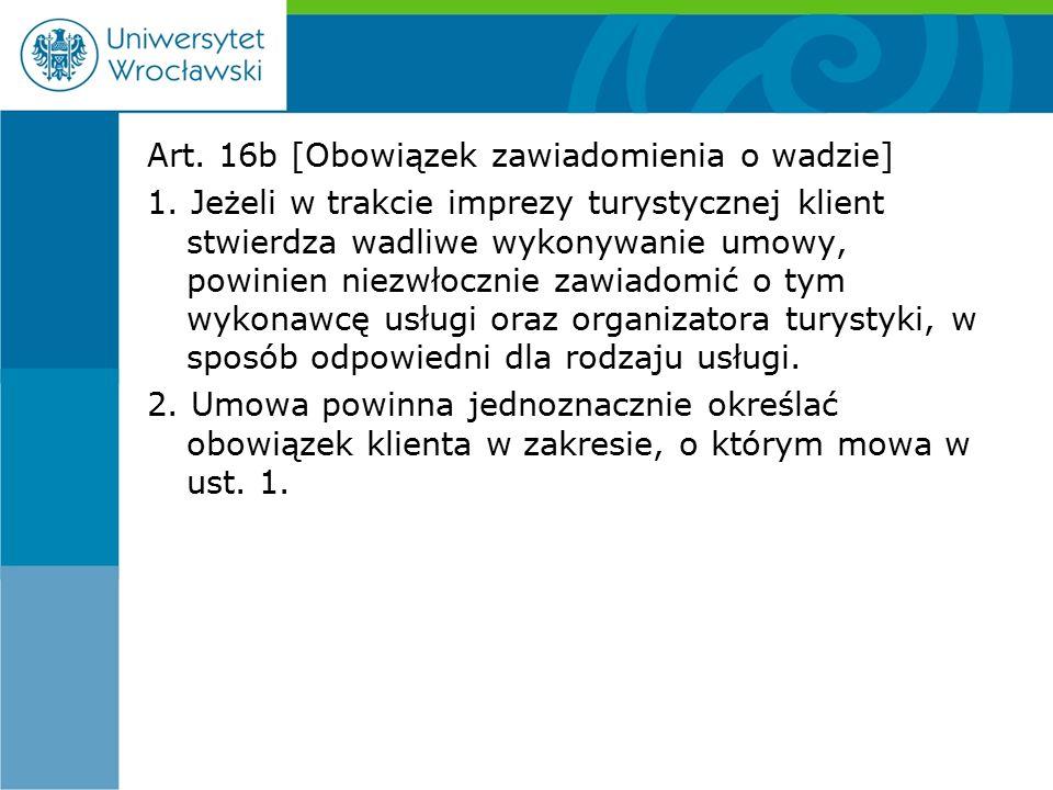 Art. 16b [Obowiązek zawiadomienia o wadzie] 1.