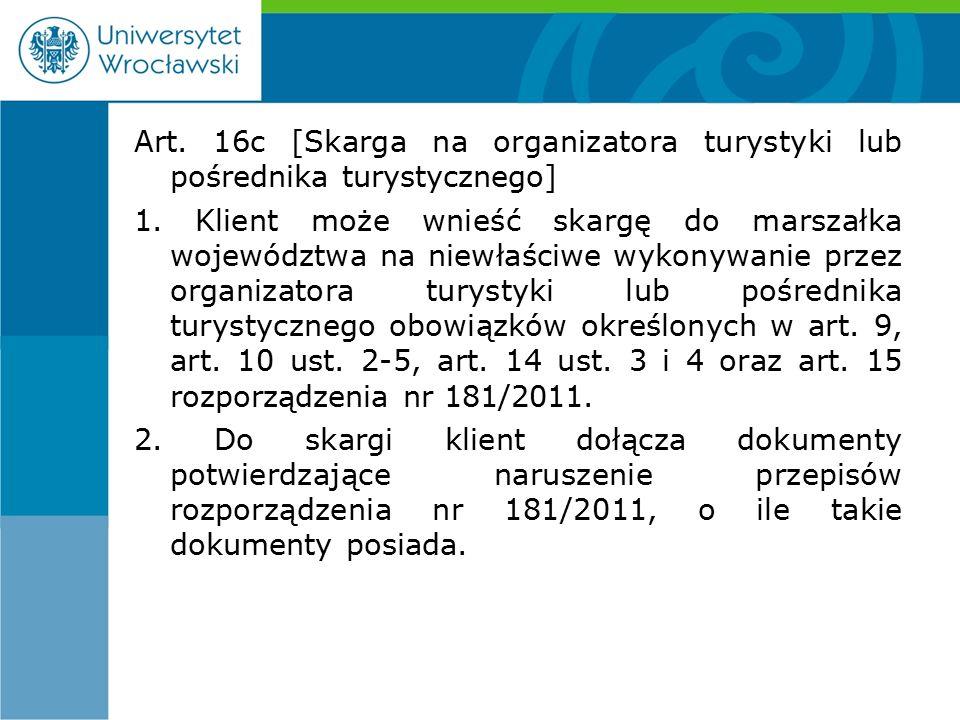 Art. 16c [Skarga na organizatora turystyki lub pośrednika turystycznego] 1.