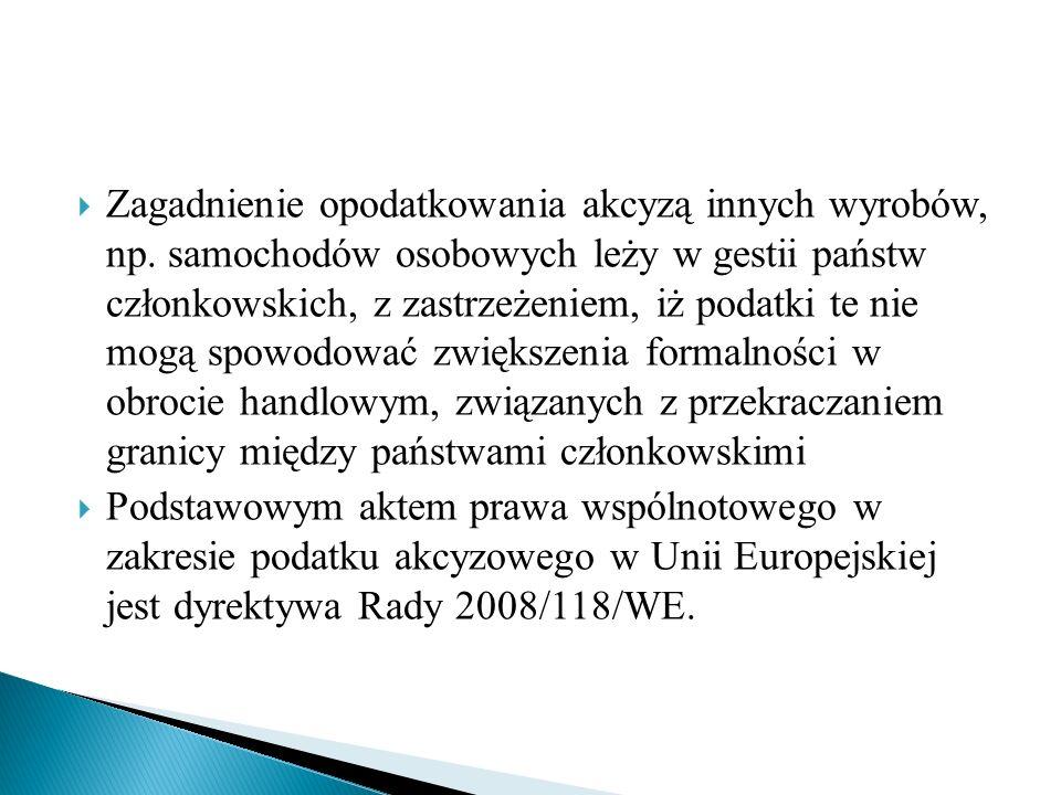  Podstawowymi aktami prawnymi regulującymi podatek akcyzowy w Polsce są: 1.