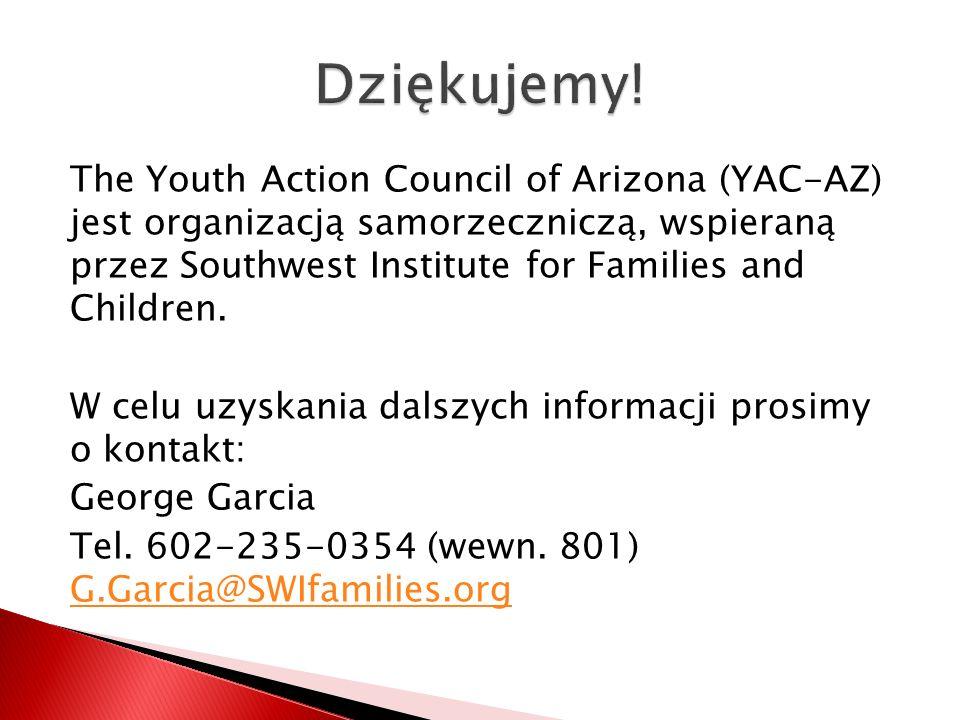 The Youth Action Council of Arizona (YAC-AZ) jest organizacją samorzeczniczą, wspieraną przez Southwest Institute for Families and Children.