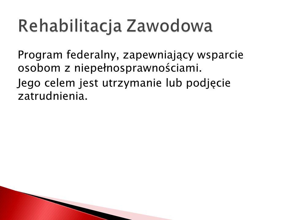 Program federalny, zapewniający wsparcie osobom z niepełnosprawnościami.