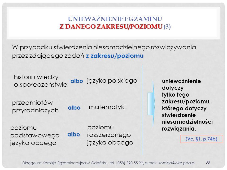 poziomu podstawowego języka obcego Z DANEGO ZAKRESU/POZIOMU UNIEWAŻNIENIE EGZAMINU Z DANEGO ZAKRESU/POZIOMU (3) (Vc, §1, p.74b) z zakresu/poziomu W pr