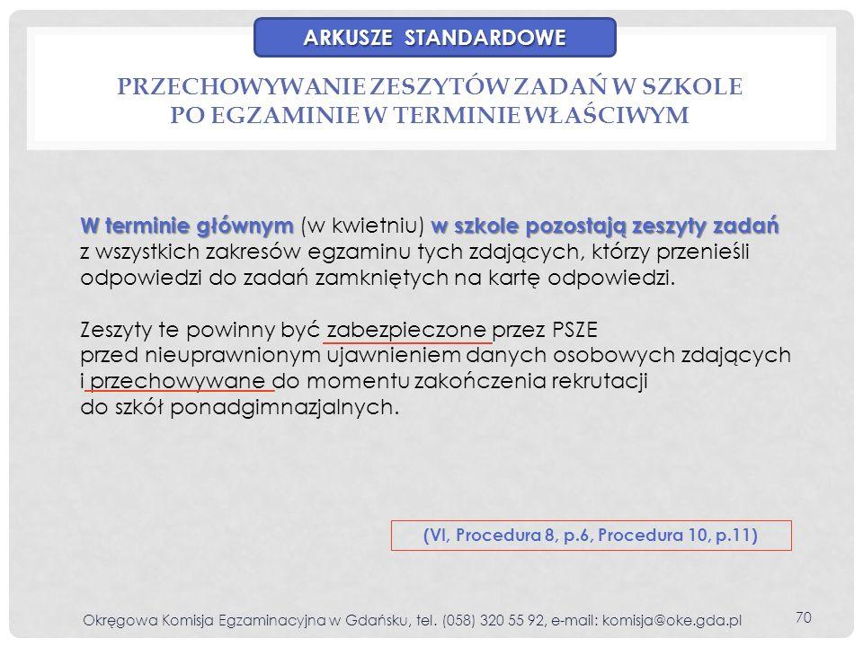 PRZECHOWYWANIE ZESZYTÓW ZADAŃ W SZKOLE PO EGZAMINIE W TERMINIE WŁAŚCIWYM Okręgowa Komisja Egzaminacyjna w Gdańsku, tel. (058) 320 55 92, e-mail: komis
