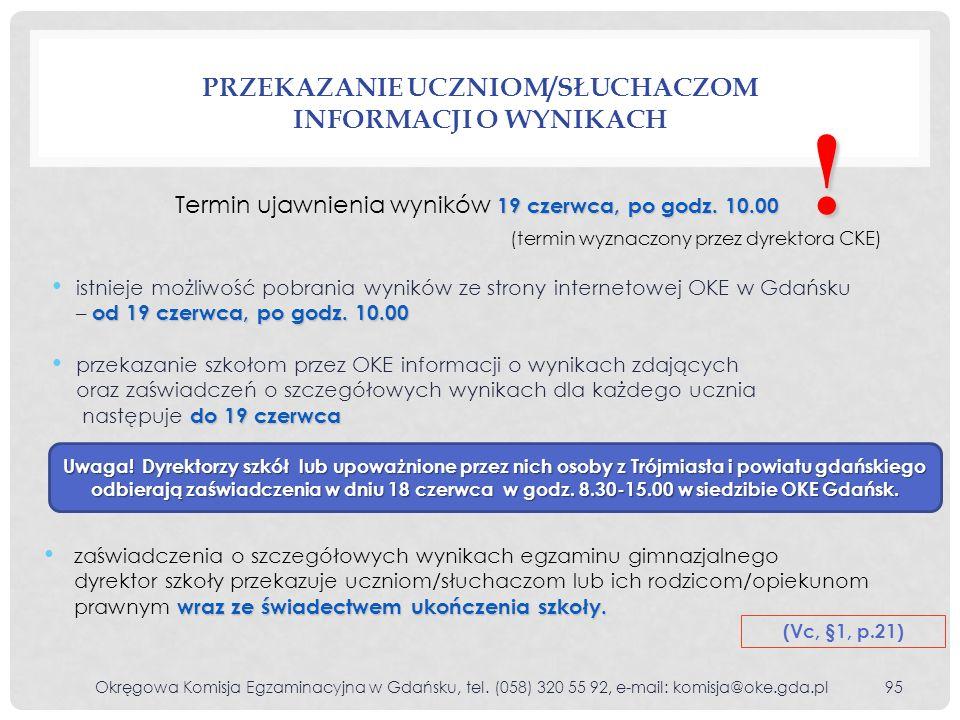 od 19 czerwca, po godz. 10.00 istnieje możliwość pobrania wyników ze strony internetowej OKE w Gdańsku – od 19 czerwca, po godz. 10.00 do 19 czerwca p