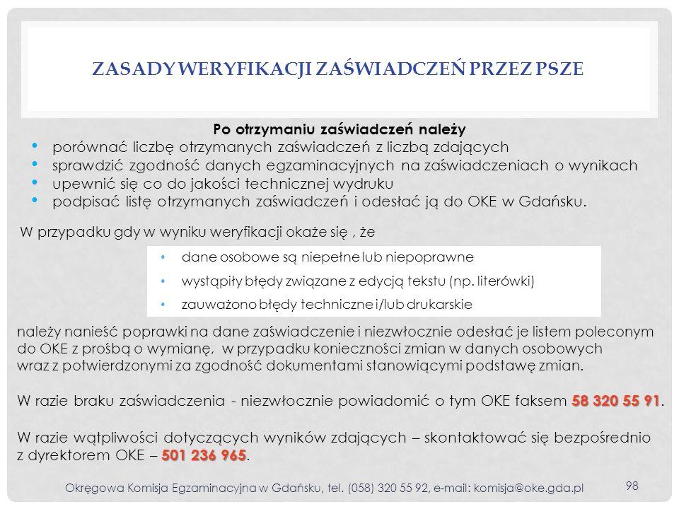 ZASADY WERYFIKACJI ZAŚWIADCZEŃ PRZEZ PSZE Okręgowa Komisja Egzaminacyjna w Gdańsku, tel. (058) 320 55 92, e-mail: komisja@oke.gda.pl 98 dane osobowe s