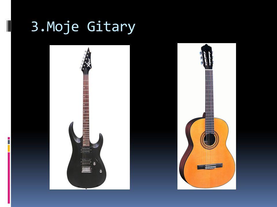 3.Moje Gitary