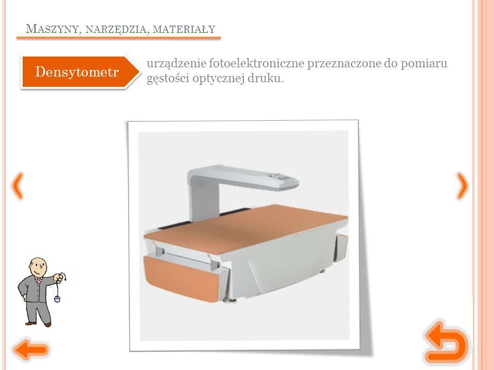 M ASZYNY, NARZĘDZIA, MATERIAŁY urządzenie fotoelektroniczne przeznaczone do pomiaru gęstości optycznej druku.