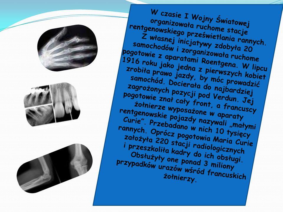 W czasie I Wojny Światowej organizowała ruchome stacje rentgenowskiego prześwietlania rannych.
