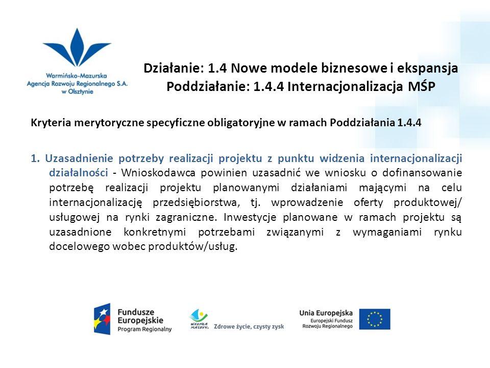 Kryteria merytoryczne specyficzne obligatoryjne w ramach Poddziałania 1.4.4 1. Uzasadnienie potrzeby realizacji projektu z punktu widzenia internacjon