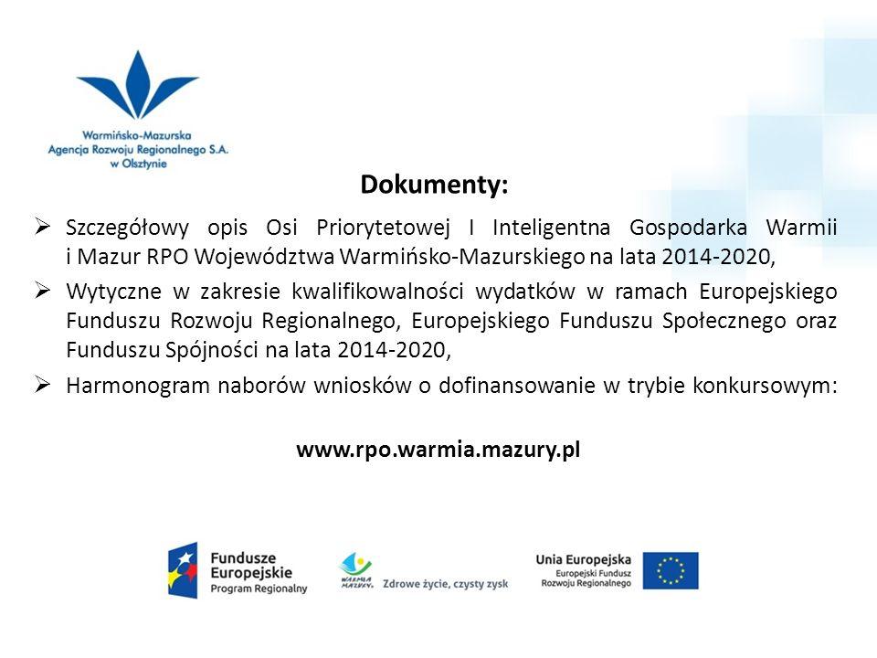 Dokumenty:  Szczegółowy opis Osi Priorytetowej I Inteligentna Gospodarka Warmii i Mazur RPO Województwa Warmińsko-Mazurskiego na lata 2014-2020,  Wy