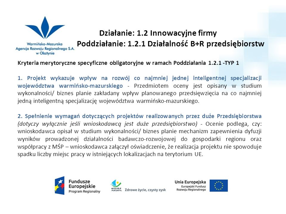 Działanie: 1.2 Innowacyjne firmy Poddziałanie: 1.2.1 Działalność B+R przedsiębiorstw Kryteria merytoryczne specyficzne obligatoryjne w ramach Poddziałania 1.2.1 -TYP 1 1.