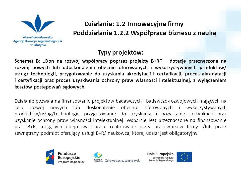 """Działanie: 1.2 Innowacyjne firmy Poddziałanie 1.2.2 Współpraca biznesu z nauką Typy projektów: Schemat B: """"Bon na rozwój współpracy poprzez projekty B"""