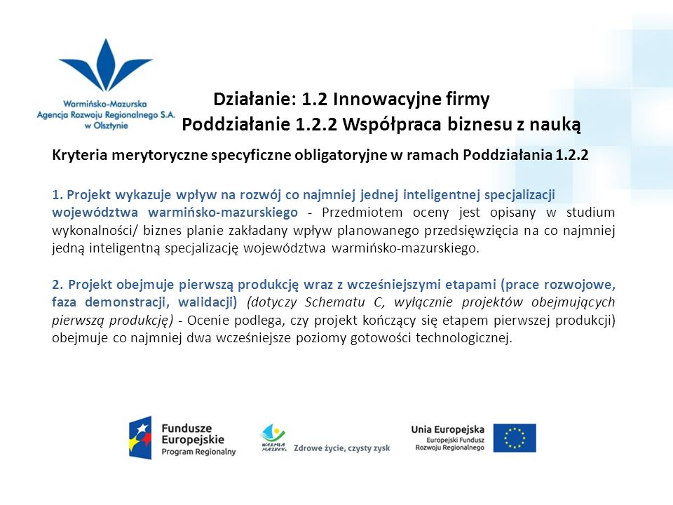 Działanie: 1.2 Innowacyjne firmy Poddziałanie 1.2.2 Współpraca biznesu z nauką Kryteria merytoryczne specyficzne obligatoryjne w ramach Poddziałania 1.2.2 1.
