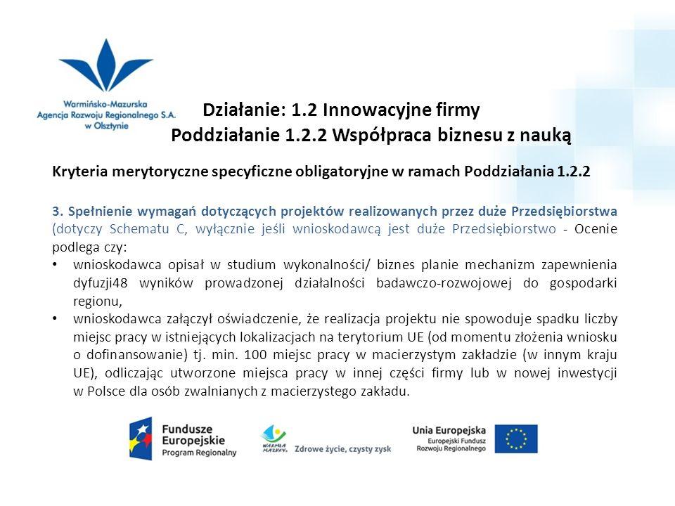 Działanie: 1.2 Innowacyjne firmy Poddziałanie 1.2.2 Współpraca biznesu z nauką Kryteria merytoryczne specyficzne obligatoryjne w ramach Poddziałania 1.2.2 3.