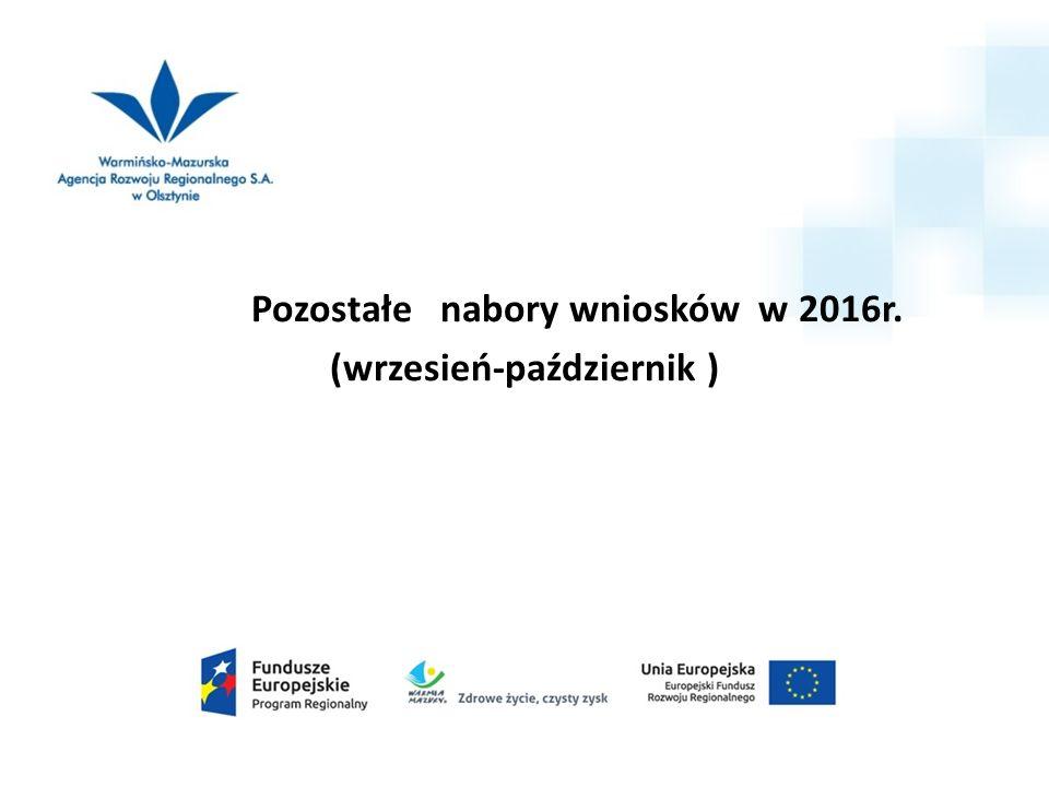 Pozostałe nabory wniosków w 2016r. (wrzesień-październik )