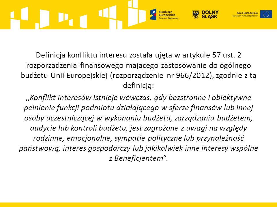 Definicja konfliktu interesu została ujęta w artykule 57 ust. 2 rozporządzenia finansowego mającego zastosowanie do ogólnego budżetu Unii Europejskiej