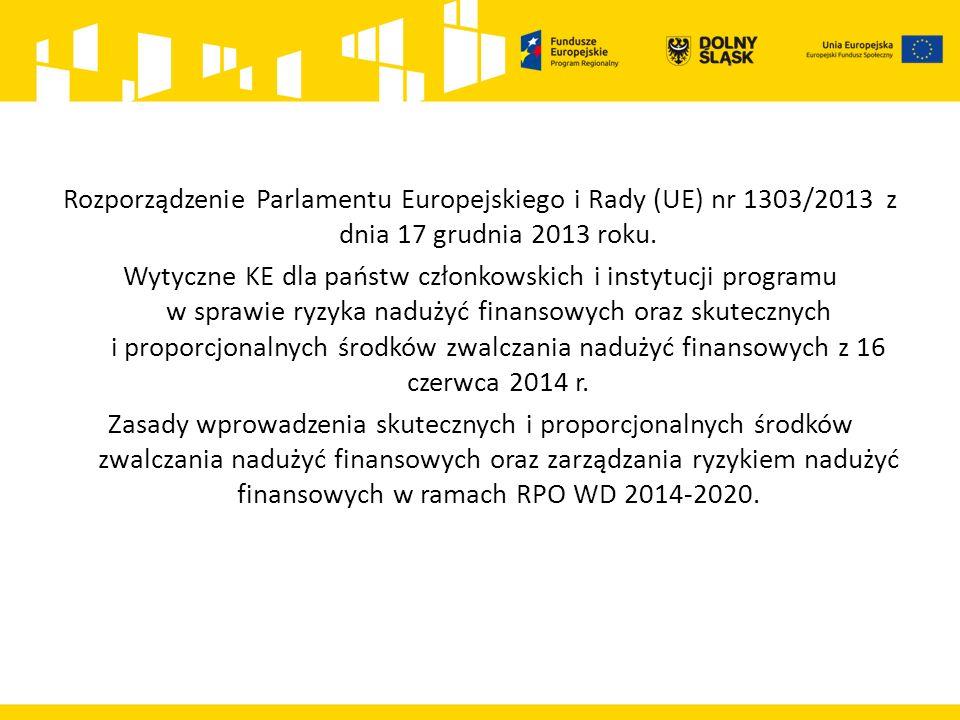 Rozporządzenie Parlamentu Europejskiego i Rady (UE) nr 1303/2013 z dnia 17 grudnia 2013 roku. Wytyczne KE dla państw członkowskich i instytucji progra