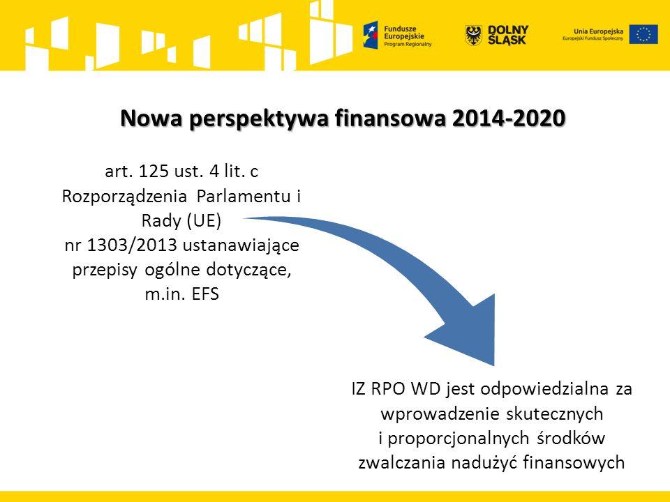 Nowa perspektywa finansowa 2014-2020 art. 125 ust. 4 lit. c Rozporządzenia Parlamentu i Rady (UE) nr 1303/2013 ustanawiające przepisy ogólne dotyczące