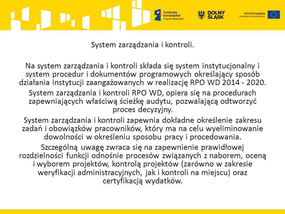 System zarządzania i kontroli. Na system zarządzania i kontroli składa się system instytucjonalny i system procedur i dokumentów programowych określaj